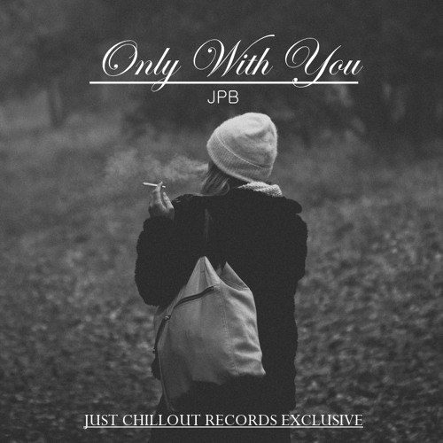 JPB - Only With You [Chill Trap]