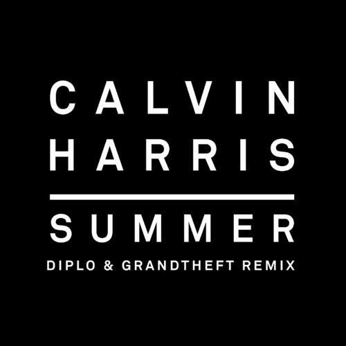 Calvin Harris - Summer (Diplo & Grandtheft Remix)