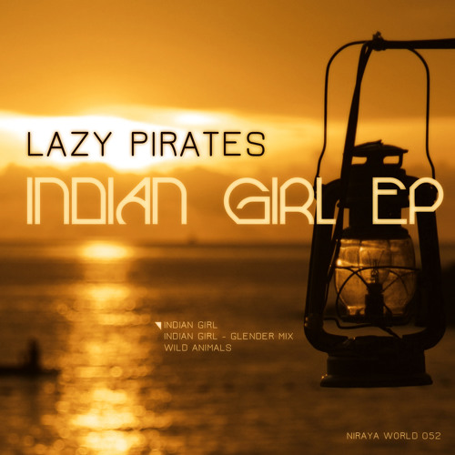 OUT NOW!! Lazy Pirates - Indian Girl (Glender Mix)_soundcloudpreview