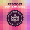 Reboost - You're Matched