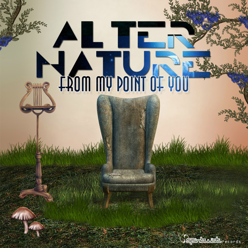 Alter Nature - From My Point Of You EP (Out 24th of july on Spin Twist)