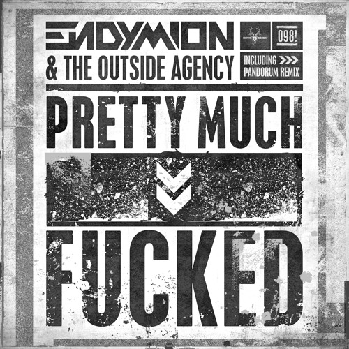 Endymion & The Outside Agency – Pretty Much Fucked