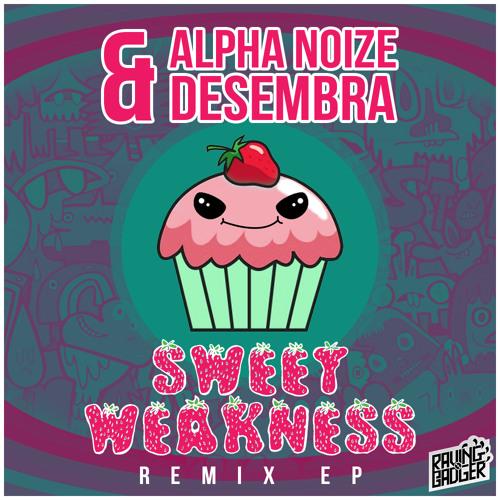 Alpha Noize & Desembra - Sweet Weakness (Condukta Remix) [Raving Badger EP Release]