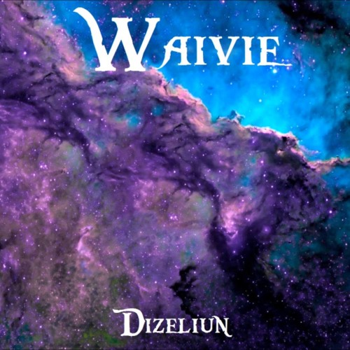 【Dizeliun】- Waivie
