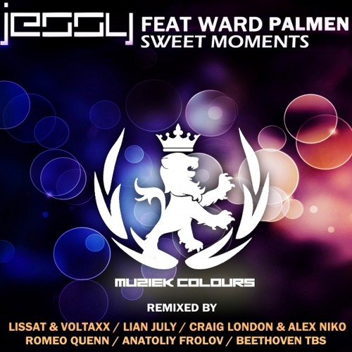 Jessy feat. Ward Palmen - Sweet Moments (London & Niko Remix) Release date 9th July