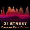 21street - Dreams Fall Down [Free Download]
