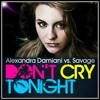 Alexandra Damiani & Savage - Don't Cry Tonight [Free Down love.House.Music]