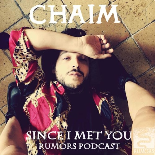 Rumors Podcast 01 - Since I Met You - Chaim