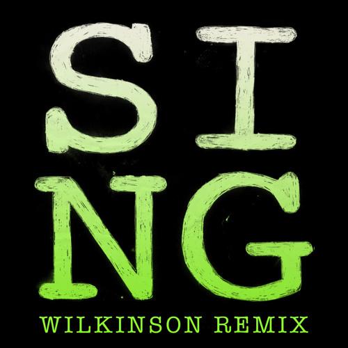 SING [Wilkinson Remix]