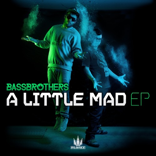 BassBrothers - A Little Mad EP - Playaz Recordings