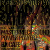 MASTERPIECE SOUND & POWER PLAYERZ - SUPA DUPA SATURDAY @BX CAFE 05/10/2014