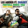 Leo Aberer feat Shaggy - Football Minha Vida(CombiNation Remix Edit)
