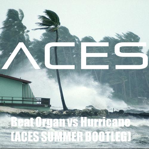 Beat Organ vs Hurricane (Aces Bootleg)