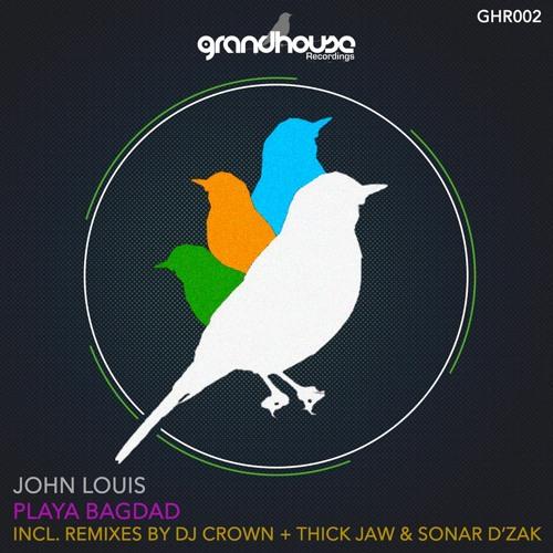 John Louis - Playa Bagdad (DJ Crown & Thick Jaw Remix) [GrandHouse Recordings]