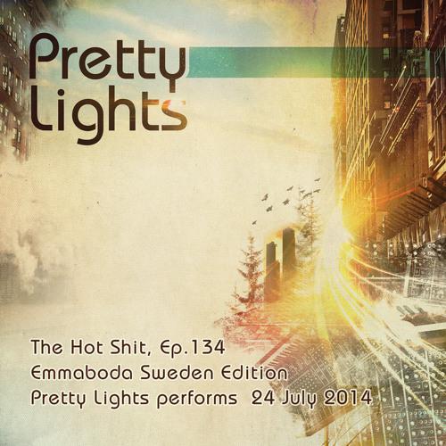 Pretty Lights - The Hot Sh*t , Emmaboda Sweden Edition (Ep. 134)