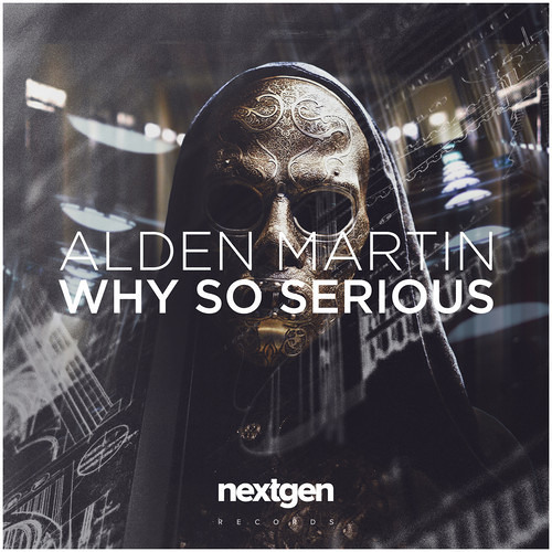 Alden Martin - Why So Serious [Free Download]