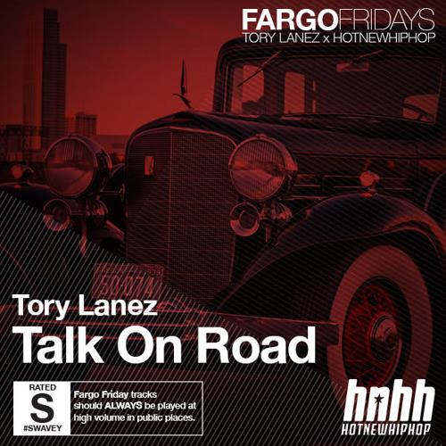 Talk On Road (Prod. The MeKanics x Daniel Worthy x Tory Lanez)