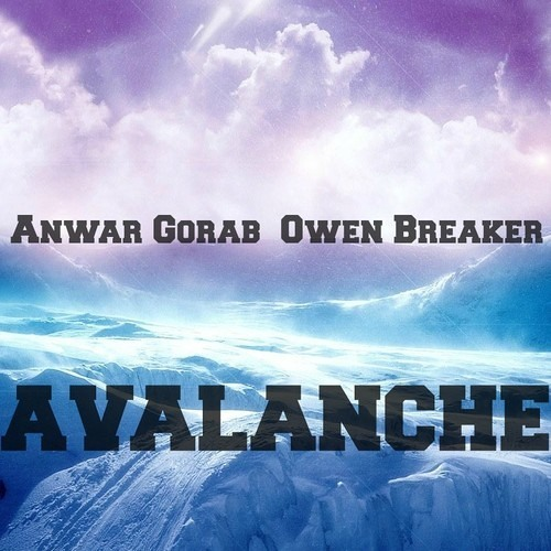 Anwar Gorab & Owen Breaker - Avalanche (Original Mix)