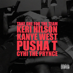 Kanye West - Take One For The Team (Feat Keri Hilson,  Pusha T & CyHi Da Prynce)