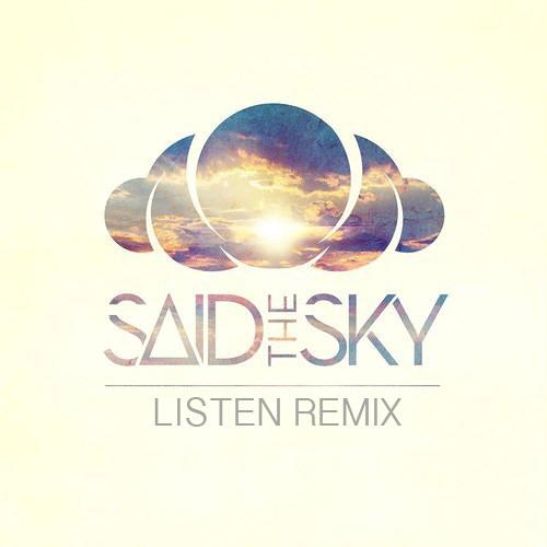 Said The Sky - Listen (Myso Remix)