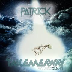 PatrickReza - Take Me Away (Feat. Jilian)