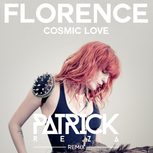 Florence and The Machine - Cosmic Love (PatrickReza Dubstep Remix)