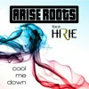 Arise Roots - Cool Me Down (ft. Hirie)