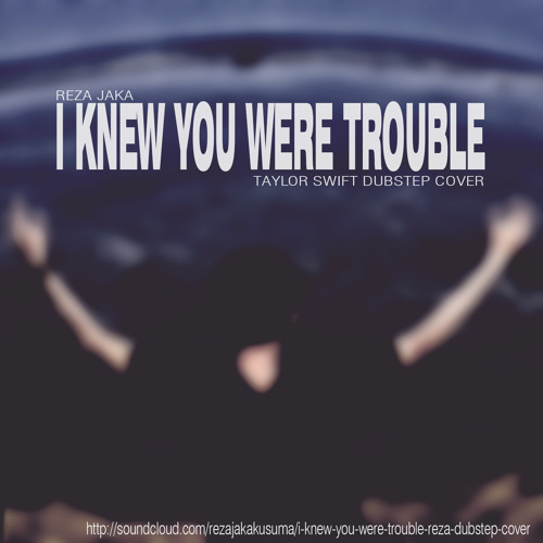 Reza Jaka - I Knew You Were Trouble (Taylor Swift Dubstep Cover)