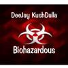 DeeJay KushDalla - Biohazardous