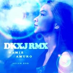 安室奈美恵 ーNEVER END (DKXJ RMX)2007