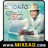 Hector Acosta El Torito Mix ::: Tu veneno - No soy un hombre malo - Me voy - Aprendere - Sin perdon