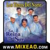 Los Tigres del Norte Mix 1 ::: La reina del sur - Tumba falsa - Tres veces mojado - Mesa del rincon