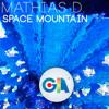 Mathias D. - Space Mountain (Original Mix) [Free DL]