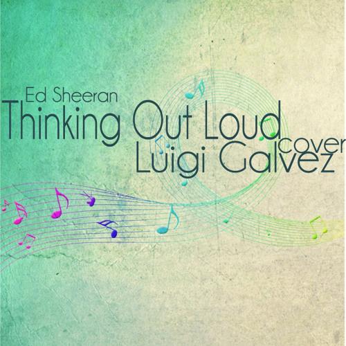 Thinking Out Loud (Ed Sheeran) Cover - Luigi Galvez