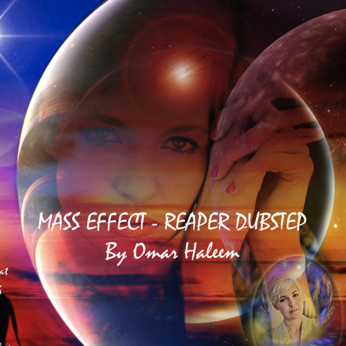 mass effect reaper dubstep by omar haleem free listening on soundcloud. Black Bedroom Furniture Sets. Home Design Ideas