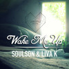 SoulSon & Liva K - Wake Me Up (Original Mix)★ FREE DOWNLOAD ★