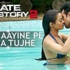 Kabhi Aayine Pe Likha Tujhe - Hate Story 2 - by k.k full song