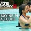 Download Kabhi Aayine Pe Likha Tujhe - Hate Story 2 - by k.k full song Mp3