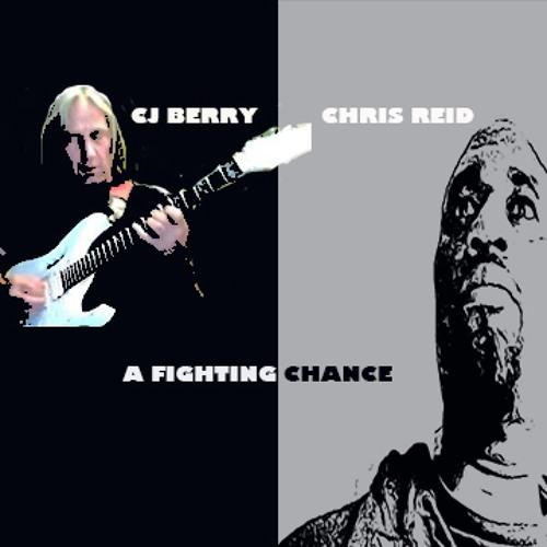 A FIGHTING CHANCE - Chris Reid Ft. CJ Berry