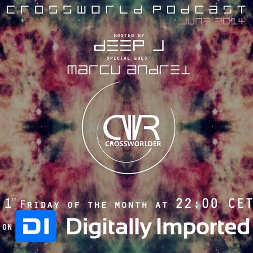 Crossworld Podcast June 2014 with Deep J, guest mix Marcu Andrei