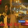 Muskurane Ki Wajah Tum Ho With Baby Doll Exclusive Mix By $ Dj Rahul $ 2014