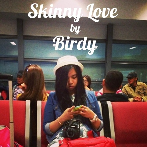 Skinny Love - Birdy (cover)