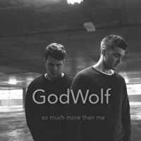 GodWolf - So Much More Than Me