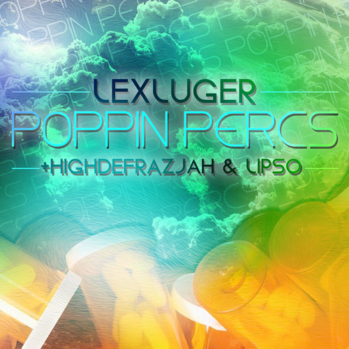 LexLuger ft HighDefRazJah and Lipso - Poppin Percs (Prod By LexLuger)