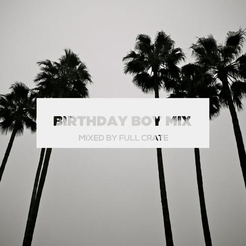 Full Crate - Birthday Boy Mix