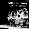 Fifth Harmony - All Of Me(Cover)