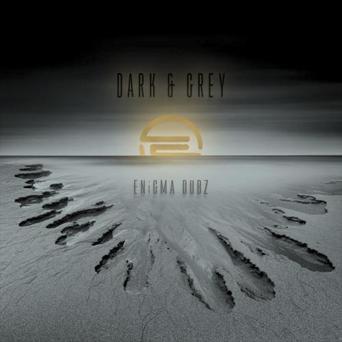 ENiGMA Dubz - Dark & Grey