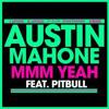 Austin Mahone Ft Pitbull MMM Yeah (Jump Smokers Remix ) (Atomika Edit)