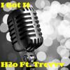 H2o - I Got It Ft. Trev