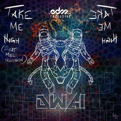 Dwai - Take Me High ft. Mel Hudson [EDM.com Exclusive]